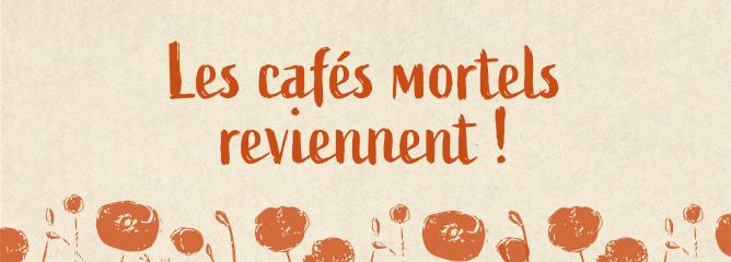 Le retour des cafés mortels